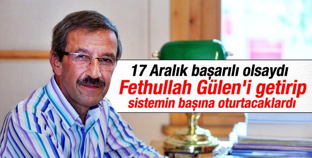 Hüseyin Besli: Gülen'i sistemin başına oturtacaklardı