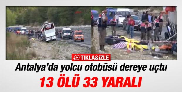 Antalya'da otobüs dereye uçtu: 13 ölü 33 yaralı