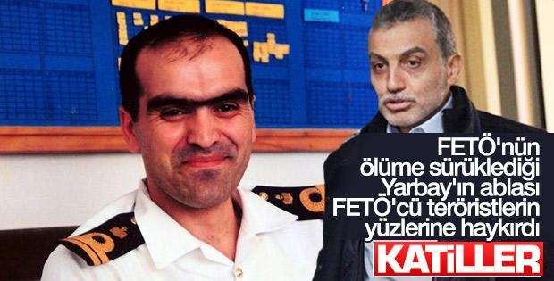 Ali Tatar'ın ablasından FETÖ'cülere: Katilsiniz