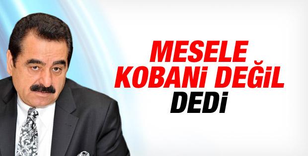 İbrahim Tatlıses'ten Kobani eylemlerine tepki