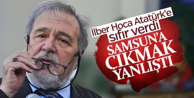 İlber Ortaylı: Atatürk'ün Samsun'a çıkması yanlıştı