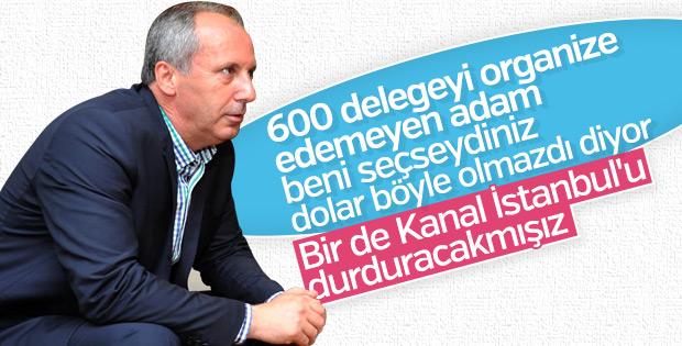 Muharrem İnce Kanal İstanbul'un durdurulmasını istedi