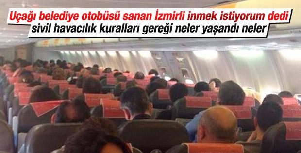 İnmek istiyorum diyen yolcu uçakta kriz çıkardı