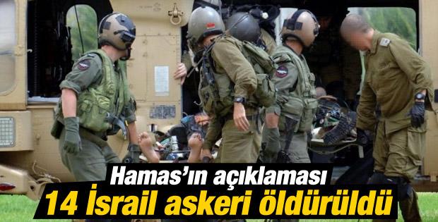 Son 24 saat içinde 14 İsrail askeri öldürüldü