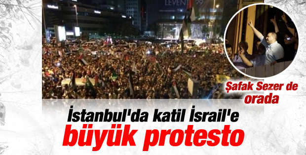 İstanbul'da İsrail'e karşı büyük protesto İZLE