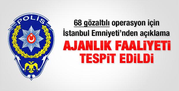 İstanbul Emniyeti: Ajanlık faaliyeti tespit edildi