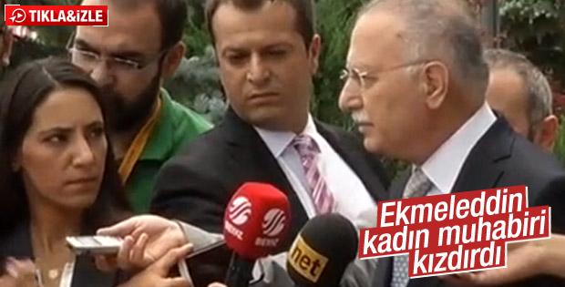 Ekmeleddin İhsanoğlu'na kadın muhabirden tepki