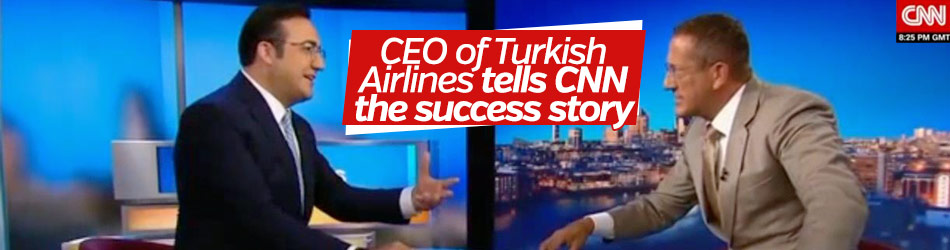 CEO of Turkish Airlines tells the success story in CNN
