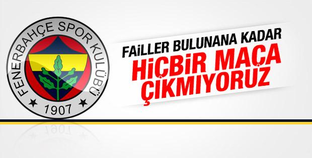 Fenerbahçe'den fubol oynamayacağız açıklaması