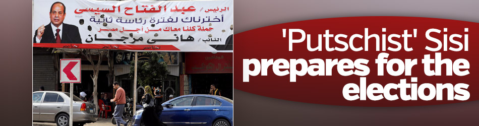 'Putschist' Sisi prepares for the elections