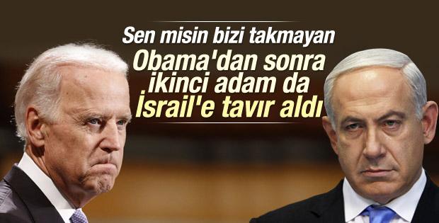 Obama'dan sonra Joe Biden da Netanyahu'yu dinlemeyecek