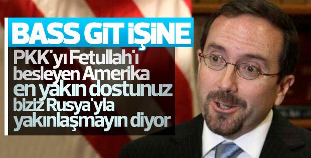 John Bass Türkiye'yi Rusya konusunda uyardı