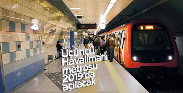 Üçüncü Havalimanı metrosu 2019'da açılacak