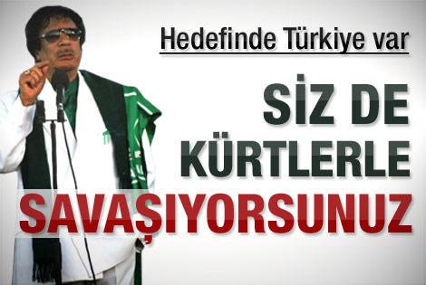 Kaddafi: Türkler de Kürtlerle savaşıyor