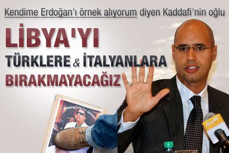 Kaddafi'nin oğlundan Türkiye açıklaması