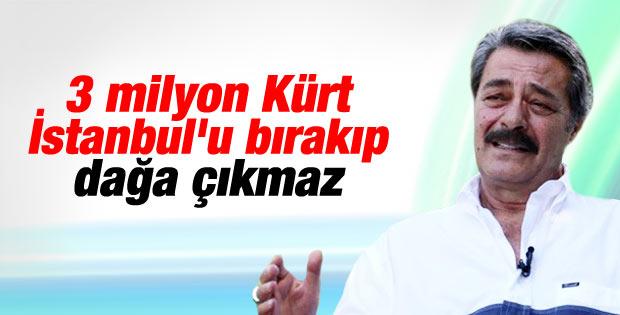 Kadir İnanır'dan Kürtler İstanbul'u bırakmaz açıklaması