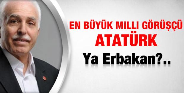 Kamalak: Atatürk en büyük Milli Görüşçüdür
