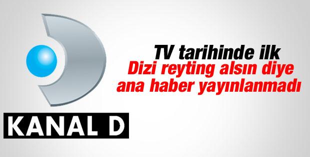 Kanal D dizi için ana haberi yayınlamadı