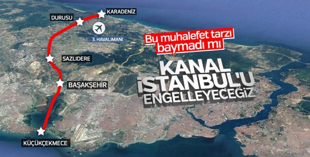 CHP Kanal İstanbul projesini engellemek istiyor