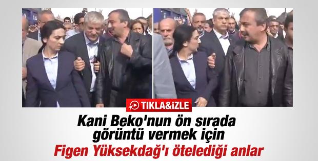 HDP'liler gülerken Kani Beko da öne geçmeye çalışıyordu