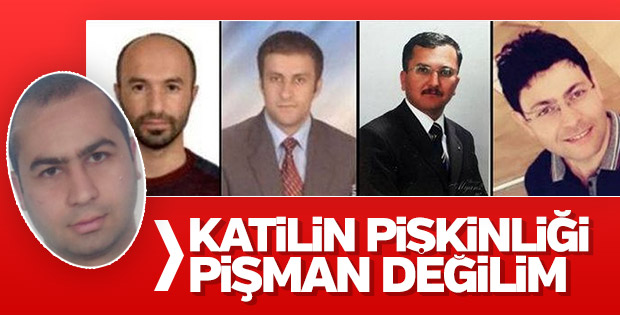 4 akademisyeni öldüren katilin ilk ifadesi