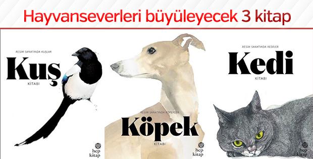 Hayvanseverleri her sayfada büyüleyecek 3 kitap: Kedi, Köpek, Kuş