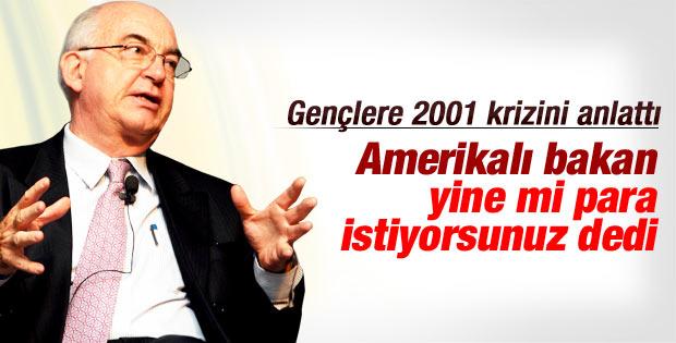 Kemal Derviş 2001 yılındaki ekonomik krizi anlattı