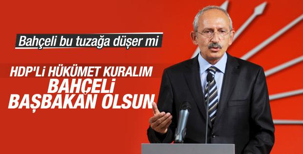 Kılıçdaroğlu'ndan Bahçeli'ye Başbakan sen ol önerisi