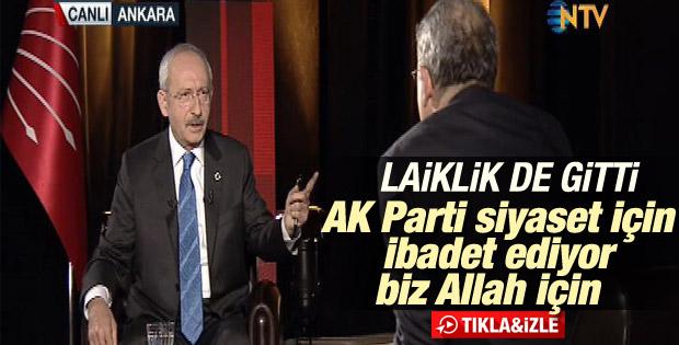 Kılıçdaroğlu: AK Parti siyaset için ibadet ediyor