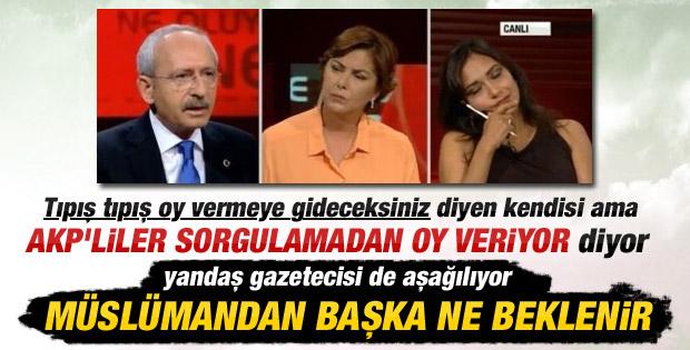 Kılıçdaroğlu ve Amberin Zaman seçmeni aşağıladı