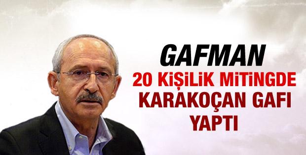 Kılıçdaroğlu mitingde ilçeleri karıştırdı