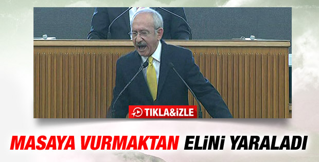 Hiddetli konuşan Kılıçdaroğlu elini yaraladı