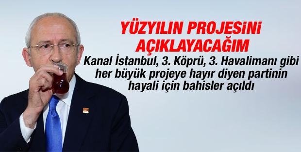 Kılıçdaroğlu yüzyılın projesini açıklayacak