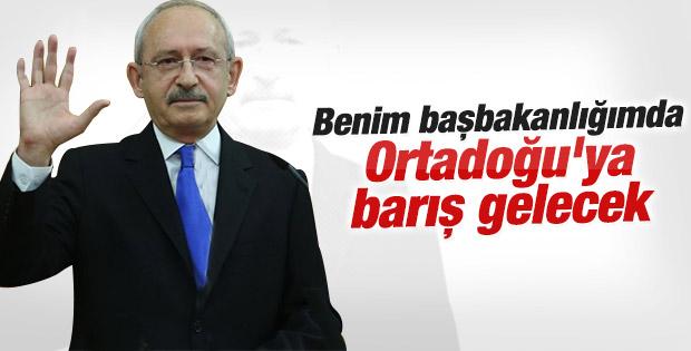 Kılıçdaroğlu: Ortadoğu'ya barış getireceğim