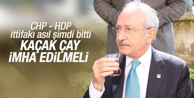 Kılıçdaroğlu: Kaçak çay imha edilmeli