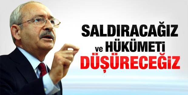 Kılıçdaroğlu: Saldıracağız ve hükümeti düşüreceğiz