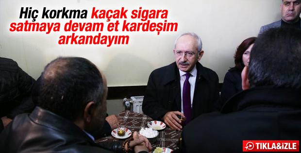Kılıçdaroğlu'ndan kaçak sigara satıcısına destek