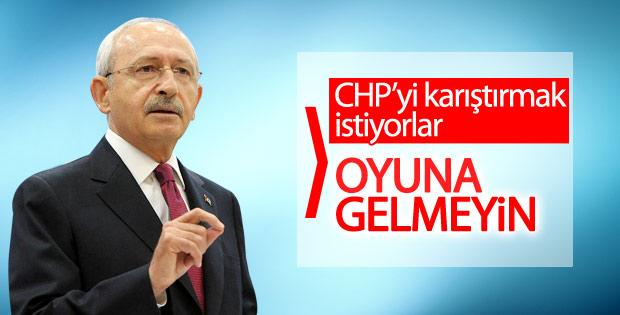Kılıçdaroğlu'ndan CHP'lilere: Oyuna gelmeyin