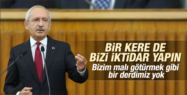 Kılıçdaroğlu: Bizim malı götürmek gibi bir düşüncemiz yok İZLE