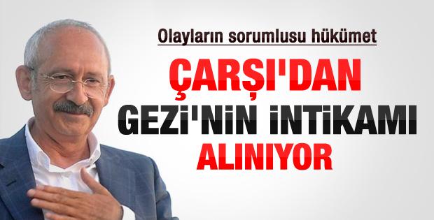 Kemal Kılıçdaroğlu: Hükümet Çarşı'yı bitirmek istiyor
