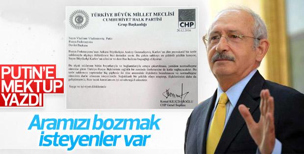 Kılıçdaroğlu'dan Putin'e mektup
