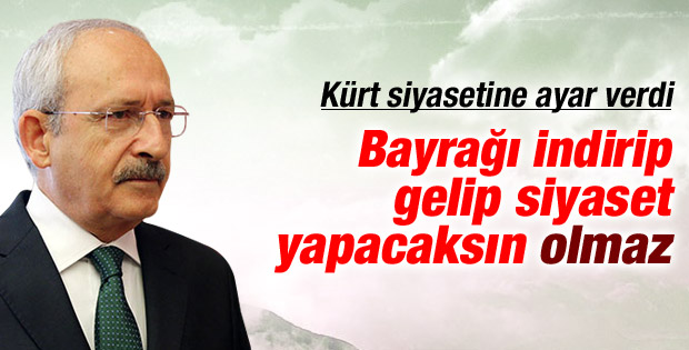 Kılıçdaroğlu'ndan Lice'de indirilen bayrak yorumu