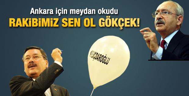 Kılıçdaroğlu: Ankara'da rakibimiz Gökçek olsun