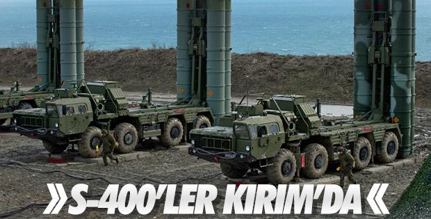 Rusya, Kırım'da S-400'leri konuşlandırdı