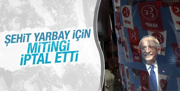 Kılıçdaroğlu şehit cenazesi için mitingi iptal etti