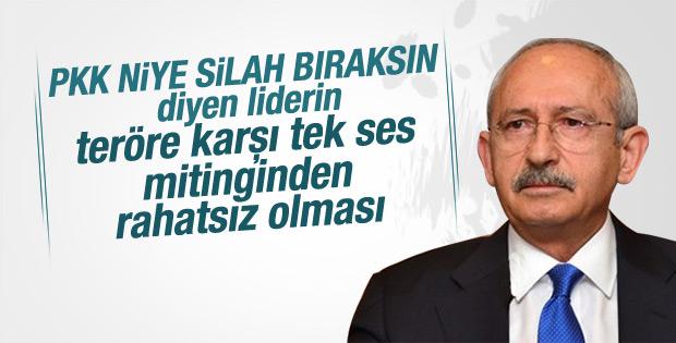 Kılıçdaroğlu'ndan teröre karşı tek ses mitingine eleştiri