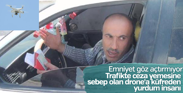 Ceza kesen drone'a tepki: Gavat
