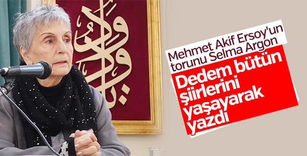Selma Argon, dedesi Mehmet Akif Ersoy'u anlattı