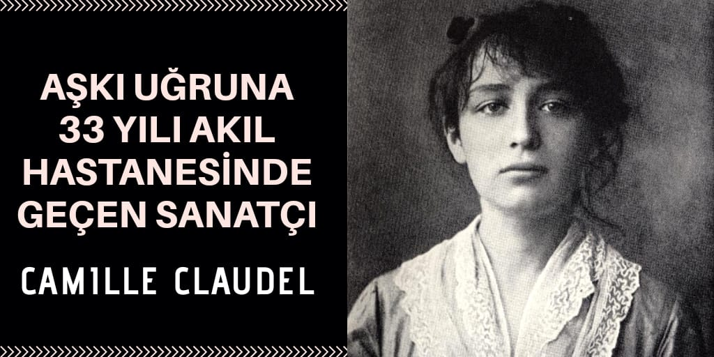 Camille Claudel kimdir