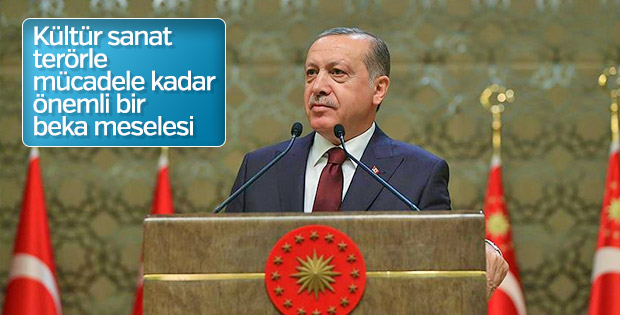 Erdoğan: Kültür sanat bütün alanlar kadar önemli